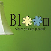 Bloom Where Planted Wall Sticker Decal